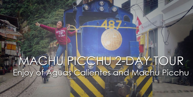 MACHU PICCHU and AGUAS CALIENTES BY TRAIN: top traveling option in Cusco