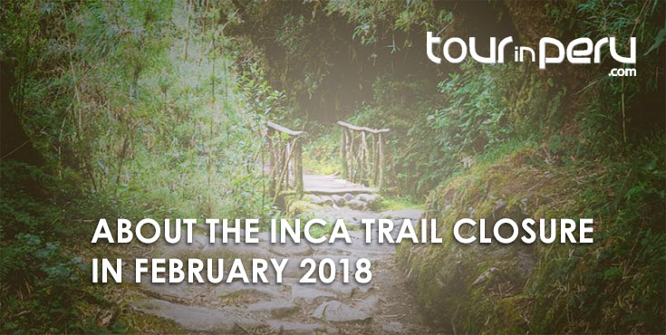 About the Closure of the Inca Trail in February 2018